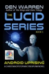 The Lucid Series Android Uprising