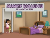 Mommy Has Lupus