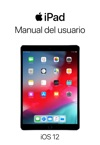 Manual Del Usuario Del IPad Para IOS 12