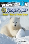 Ranger Rick I Wish I Was A Polar Bear