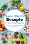 Low Carb Rezepte Fr Die KitchenAid