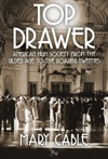Top Drawer American High Society From The Gilded Age To The Roaring Twenties
