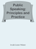 Public Speaking: Principles and Practice