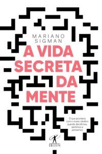 A vida secreta da mente Book Cover