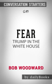 Fear: Trump in the White House by Bob Woodward: Conversation Starters