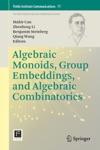 Algebraic Monoids Group Embeddings And Algebraic Combinatorics