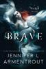 Jennifer L. Armentrout - Brave artwork