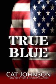 True Blue - Cat Johnson by  Cat Johnson PDF Download