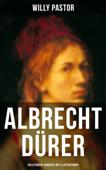 Albrecht Dürer - Vollständige Biografie mit Illustrationen