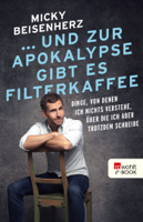 Micky Beisenherz - ... und zur Apokalypse gibt es Filterkaffee artwork