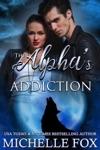 The Alphas Addiction