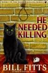 He Needed Killing