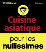 Cuisine asiatique pour les nullissimes