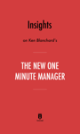 Insights on Ken Blanchard's The New One Minute Manager by Instaread