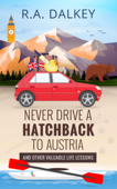 Never Drive A Hatchback To Austria (And Other Valuable Life Lessons)
