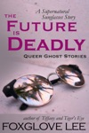The Future Is Deadly A Supernatural Sunglasses Story