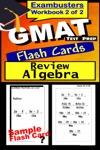 GMAT Test Prep Algebra Review--Exambusters Flash Cards--Workbook 2 Of 2