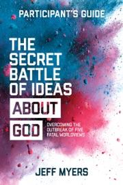 THE SECRET BATTLE OF IDEAS ABOUT GOD PARTICIPANTS GUIDE