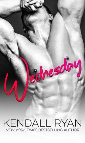 Kendall Ryan - Wednesday