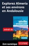 Explorez Almera Et Ses Environs En Andalousie