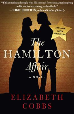Elizabeth Cobbs - The Hamilton Affair book