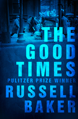 The Good Times - Russell Baker book