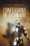 Confessions Of A Coward
