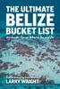 The Ultimate Belize Bucket List