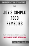 Joys Simple Food Remedies Tasty Cures For Whatevers Ailing You By Joy Bauer MS RDN CDN Conversation Starters