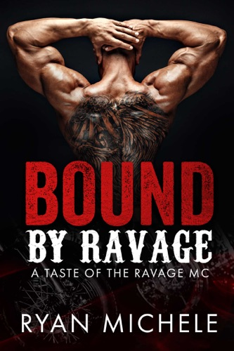 Ryan Michele - Bound By Ravage (A Taste of the Ravage MC)