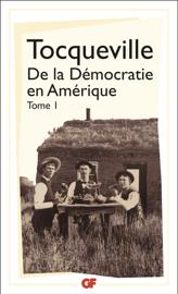 De la Démocratie en Amérique (Tome 1)