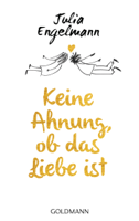 Julia Engelmann - Keine Ahnung, ob das Liebe ist artwork