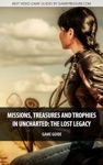 Missions Treasures And Trophies In Uncharted The Lost Legacy