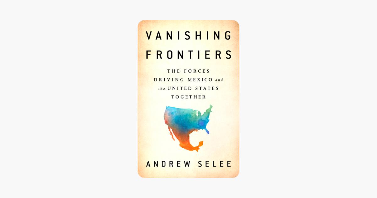 Vanishing Frontiers - Andrew Selee