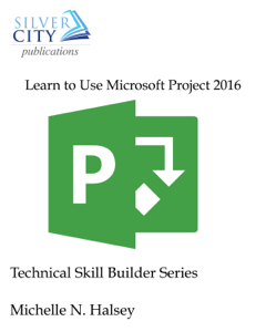 Learn to Use Microsoft Project 2016 Book Cover