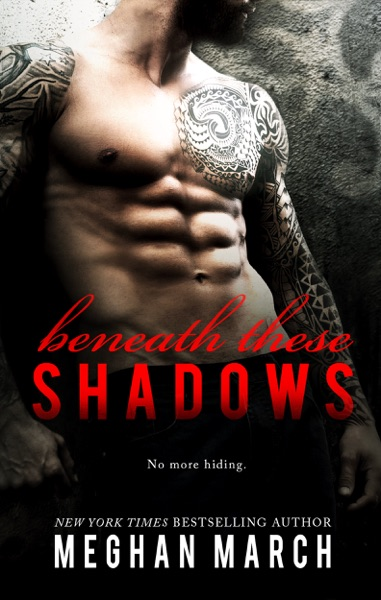 Beneath These Shadows - Meghan March book cover