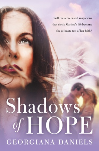Shadows of Hope - Georgiana Daniels - Georgiana Daniels