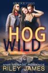 Hog Wild MMF Menage Romance