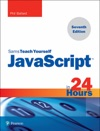 Sams Teach Yourself JavaScript In 24 Hours 7e