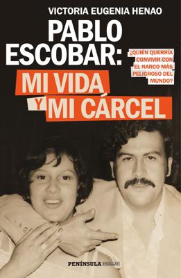 Victoria Eugenia Henao - Pablo Escobar: mi vida y mi cárcel (Edición española) book