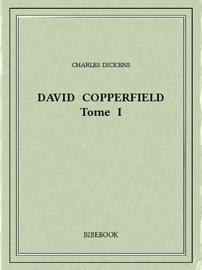 David Copperfield Tome I