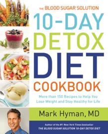 The Blood Sugar Solution 10-Day Detox Diet Cookbook book