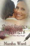 Rapid Recipes For Writers    And Other Busy People