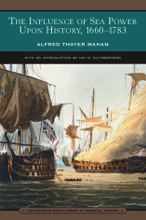 The Influence Of Sea Power Upon History, 1660-1783 (Barnes & Noble Library Of Essential Reading)