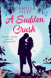 A Sudden Crush - Camilla Isley book summary