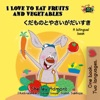 I Love To Eat Fruits And Vegetables  Bilingual Japanese Kids Book