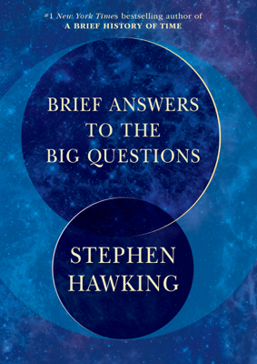 Brief Answers to the Big Questions - Stephen Hawking book