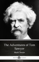 The Adventures Of Tom Sawyer By Mark Twain (Illustrated)