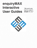 enquiryMAX Interactive User Guides