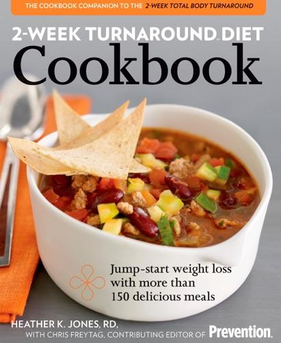 Heather Jones & The Editors of Prevention - 2-Week Turnaround Diet Cookbook